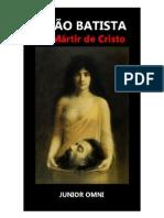 João Batista - O Mártir de Cristo