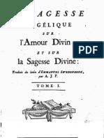 Em SWEDENBORG La Sagesse Angelique Sur L'Amour Divin Et Sur La Sagesse Divine TOME 1 Antoine Joseph Pernety 1786