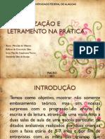 Slids ALFABETIZAÇÃO E LETRAMENTO NA PRÁTICA