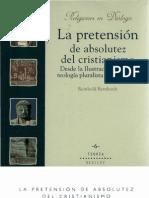 Bernhardt Reinhold - La Pretension de Absolutez Del Cristianismo