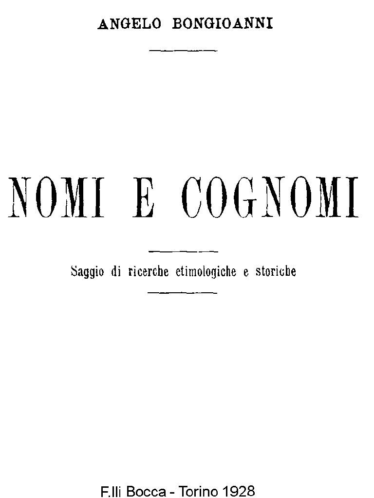 Angelo bongioanni dizionario dei nomi e cognomi italiani for Nomi dei politici italiani