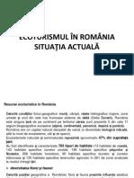 ECOTURISMUL ÎN ROMÂNIA SITUAŢIA ACTUALĂ