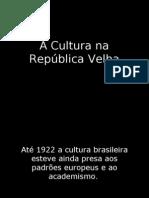 Cultura Na República Velha