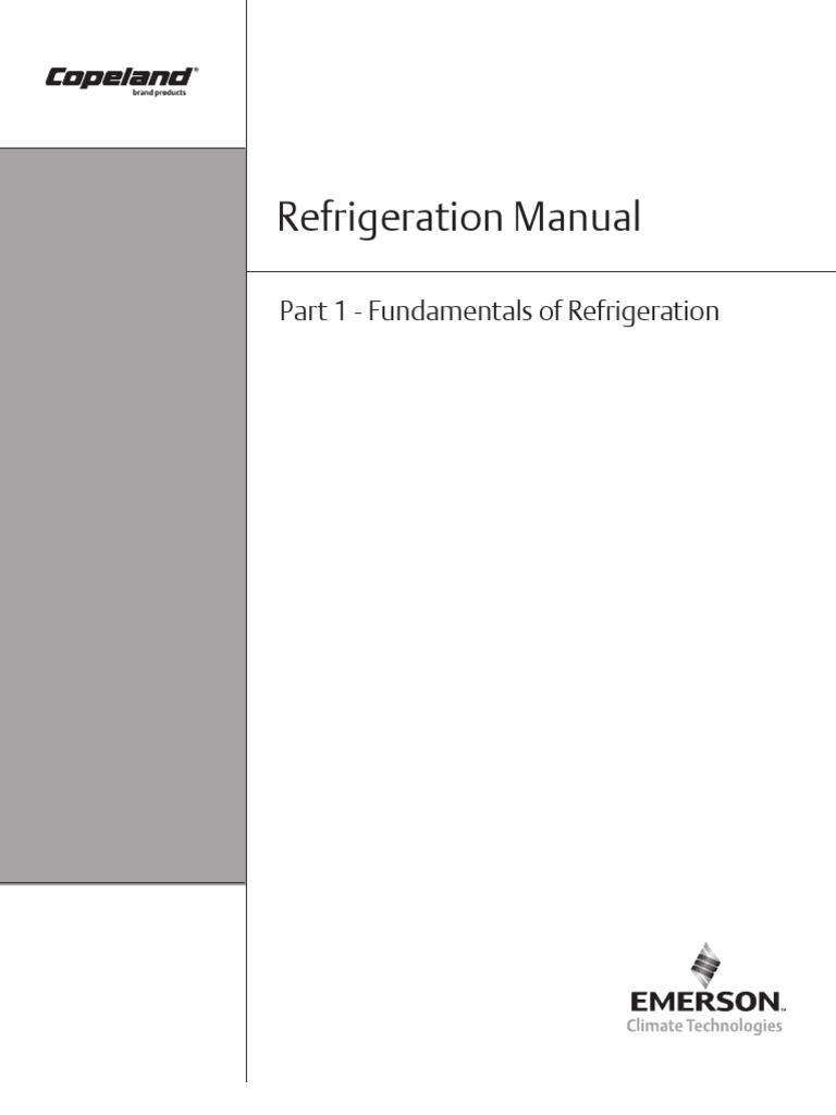 Copeland Refrigeration Manual - Part 1 - Fundamentals of Refrigeration    Pressure   Heat