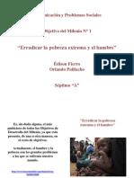 Erradicar La Pobreza Extrema y El Hambre
