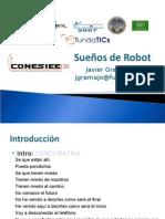 Sueños de Robot Javier Gramajo Octubre 2008