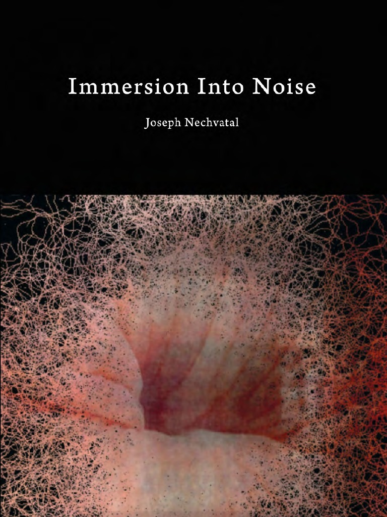 Immersion Into Noise By Nechvatal 2011 Aesthetics Dionysus