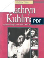 Kathryn Kuhlman a Spiritual Biography of God's Miracle Working Power