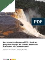 Lecciones aprendidas para REDD+ desde los programas de pago por servicios ambientales e incentivos para la conservación --