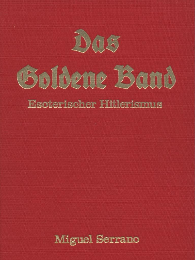 Miguel Serrano - Das Goldene Band [Esoterischer Hitler is Mus]