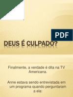 DEUS É CULPADO