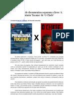"""Um abismo de Documentos separam os livros """"A Privataria Tucana"""" de """"O Chefe"""""""