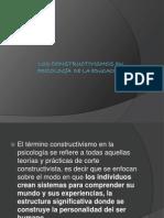 LOS CONSTRUCTIVISMOS EN  PSICOLOGÍA  DE LA EDUCACIÓN