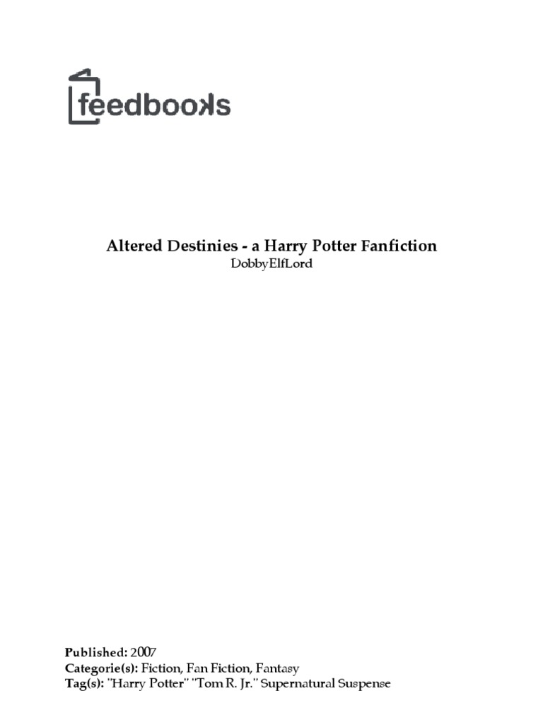 DobbyElfLord - Altered Destinies - A Harry Potter Fan Fiction