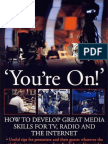 `You`Re on!` How to Develop Great Media Skills for TV, Radio and the Internet
