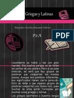 Raíces Griegas y Latinas