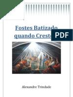 Alexandre Trindade - Fostes Batizado Quando Crestes
