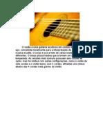 O violão é uma guitarra acústica com cordas de nylon ou aço