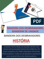Bandeira Dos Desbravadores e Banderim de Unidade