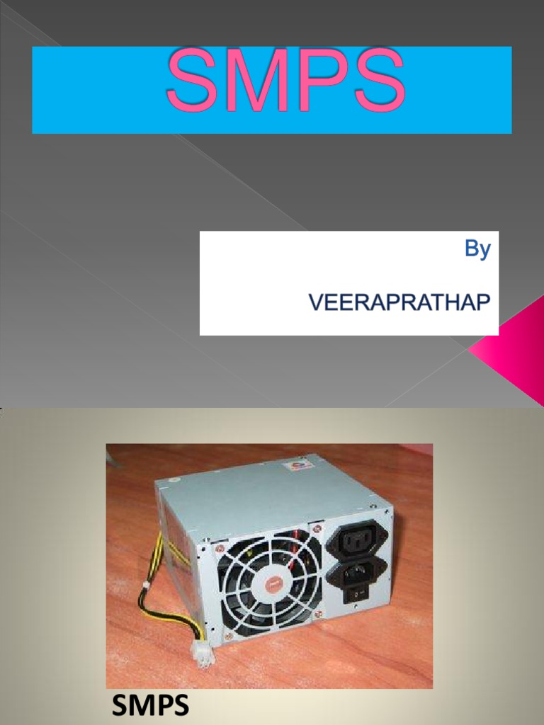 Smps Prathap Ppt (2) | Power Supply | Rectifier