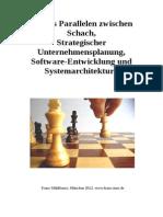 Gibt es Parallelen zwischen Schach, Strategischer Unternehmensplanung, Software-Entwicklung und Systemarchitektur?