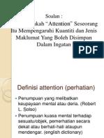 """Bagaimanakah """"Attention"""" Seseorang Itu Mempengaruhi Kuantiti dan Jenis Maklumat Yang Boleh Disimpan Dalam Ingatan"""