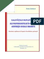 Cupr/introd/concl/biblio-CALITATILE SUFLETESTI ALE PROFESIONISTULUI  IN PRACTICA ASISTENTEI SOCIALE UMANISTE-Petru Stefaroi