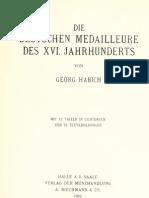 Die deutschen Medailleure des XVI. Jahrhunderts / von Georg Habich