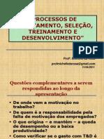 PROCESSOS DE RECRUTAMENTO, SELEÇÃO, TREINAMENTO E DESENVOLVIMENTO