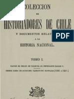 Colección de historiadores de Chile y documentos relativos a la historia nacional. T.I. Cartas de Pedro de Valdivia al Emperador Carlos V. 1861