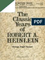 The Classic Years of Robert a. Heinlein - George Edgar Slusser