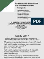 Slide Pengenalan Teknologi Dan Implementasi VoIP Dalam Dunia Telekomunikasi