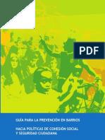 60328269 Guia Para La Prevencion en Barrios Hacia Politicas de Cohesion Social y Seguridad Ciudadana