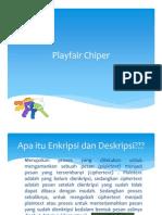 Playfair Chiper