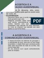 1ª Parte - A Acústica e a Comunicação Audiovisual