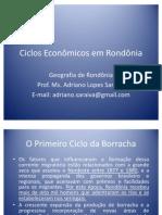 Aula 09 _Ciclos Econômicos em Rondônia