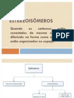 I Seminário Química Orgânica - Estereoisomeria