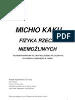 Kaku Michio - Fizyka rzeczy niemożliwych