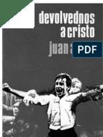 Juan Arias - Devolved Nos a Cristo