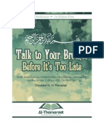 """Talk to Your Brother Before Its Too Late"" - Shaikh 'Abdul'Aziz bin Baz, May Allah have mercy upon him."