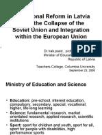 """Izglītības un zinātnes ministres Tatjanas Koķes atklātā lekcija """"Educational Reform in Latvia since the Collapse of the Soviet Union and Integration within the European Union"""""""