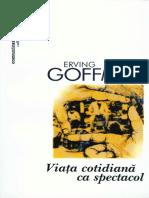 Goffman, E. - Viata Cotidiana CA Spectacol