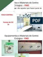 Equipamentos e Materiais do Centro Cirúrgico  - FIXO