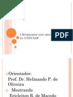 I Workshop Dos Mestrandos Da UNIVASF