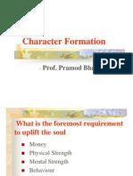 Character Formation - Dr. Pramod Bhatnagar