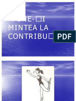 PUNEȚ-ȚI MINTEA LA CONTRIBUȚIE