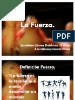 Presentación sobre la Fuerza Jonathan Gómez