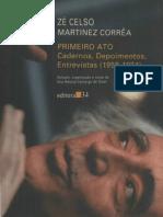 CORRÊA,Zé Celso Martinez - PRIMEIRO ATO - Cadernos, depoimentos, entrevistas (1958 - 1974)