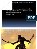 Leadership Quote by Atilla the Hun