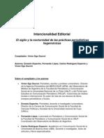 Intencionalidad Editorial - El sigilo y la nocturnidad de las prácticas periodísticas hegemónicas